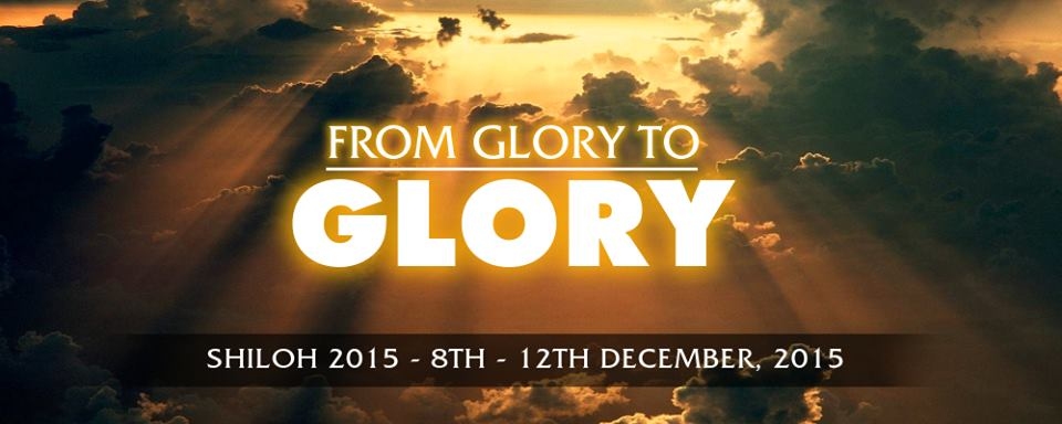 Shiloh 2015: From Glory to Glory -  Schedule, Activities and Program